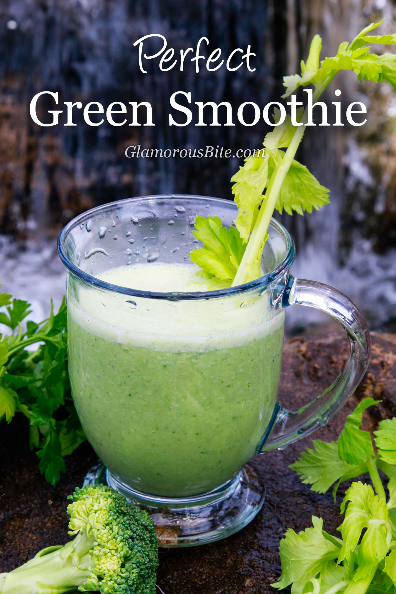 Perfect Green Smoothie Recipe from GlamorousBite